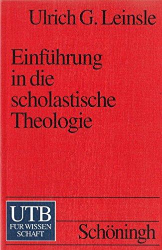 Einführung in die scholastische Theologie