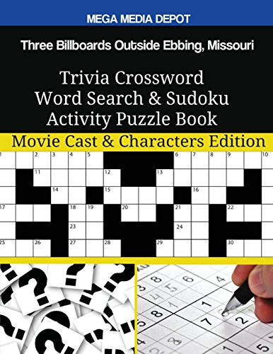 Three Billboards Outside Ebbing, Missouri Trivia Crossword Word Search & Sudoku Activity Puzzle Book: Movie Cast & Characters Edition