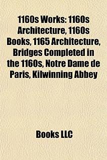 1160s Works: 1160s Architecture, 1160s Books, 1165 Architecture, Bridges Completed in the 1160s, Notre Dame de Paris, Kilw...