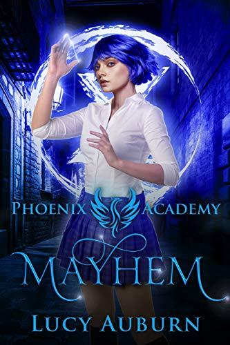 Phoenix Academy: Mayhem: Reverse Harem Paranormal Romance (Blue Phoenix Book 2) (English Edition)