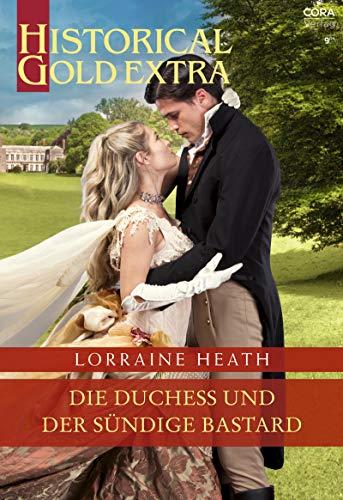 Die Duchess und der sündige Bastard (Historical Gold Extra 127)