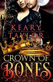 Crown of Bones: Blood Descendant Universe (Crown of Death Book 4) by [Keary Taylor]