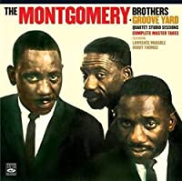 The Montgomery Brothers + Groove Yard Quartet Studio Sessions: Complete Master Takes