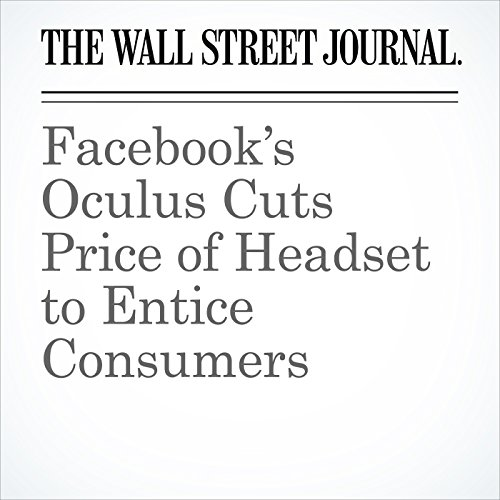 Facebook's Oculus Cuts Price of Headset to Entice Consumers copertina