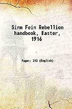 Sinn Fein Rebellion handbook, Easter, 1916 1916