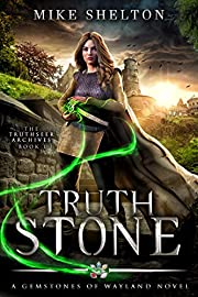 TruthStone: A Young Adult Fantasy Adventure (The TruthSeer Archives Book 1)