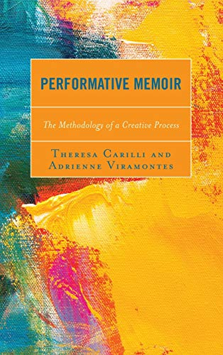 Performative Memoir: The Methodology of a Creative Process (Media, Culture, and the Arts)