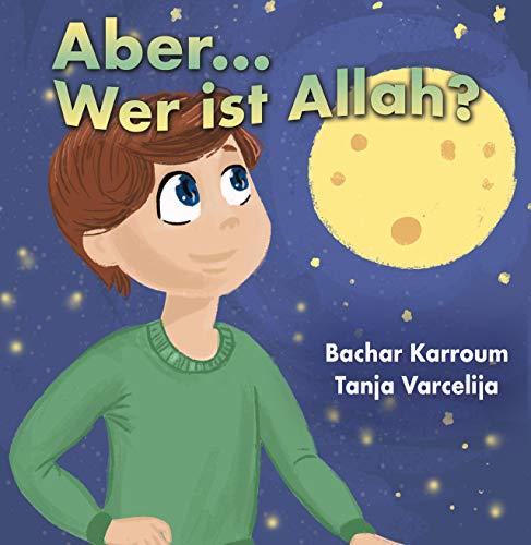 Aber...Wer ist Allah?: (Islam bücher für kinder)