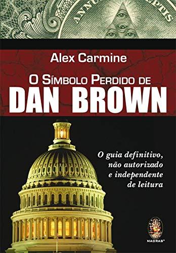 Símbolo perdido Dan Brown: Guia definitivo não autorizado e independente de leitura
