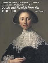 Dutch and Flemish Portraits 1600-1800: = Holland Eis Flamand 1718. Szaizadi Arckeipek