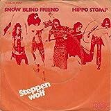 Steppenwolf - Snow Blind Friend / Hippo Stomp - Probe - 1C 006 - 92 323 M