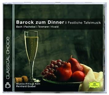 Barock zum Dinner - Festliche Tafelmusik