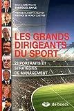Les Grands Dirigeants du Sport - 23 Portraits et Strategies de Management