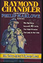 Raymond Chandler: Four Complete Philip MARLOWE Novels- The Lady in the Lake; Farewell My Lovely; The High Window; The Big ...