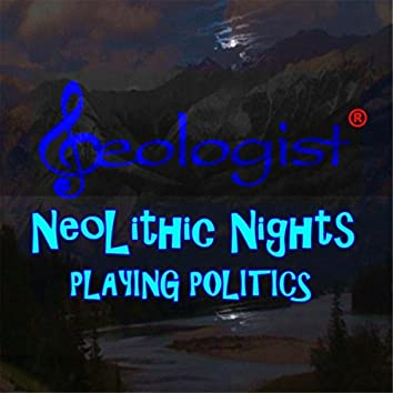 Neolithic Nights Playing Politics