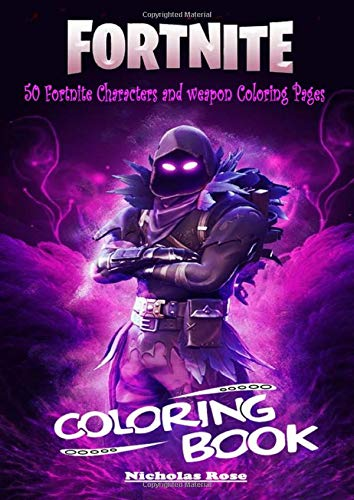 Fortnite Coloring Book : 50 Fortnite Characters and Weapon Coloring Pages