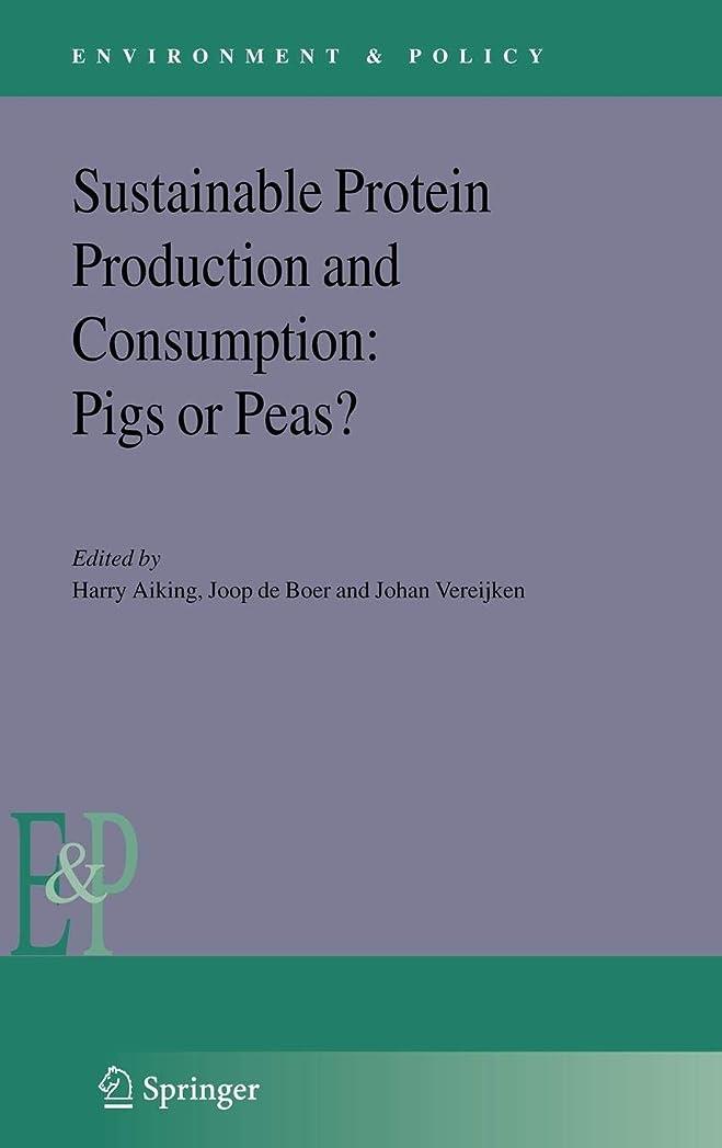 真鍮自分の力ですべてをするなめらかなSustainable Protein Production and Consumption: Pigs or Peas? (Environment & Policy)