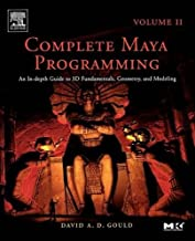 Complete Maya Programming Volume II: An In-depth Guide to 3D Fundamentals, Geometry, and Modeling: Volume 2 (The Morgan Ka...