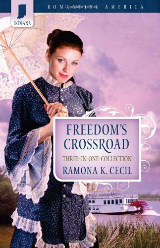 Freedom's Crossroad: Sweet Forever / Everlasting Promise / Charity's Heart (Romancing America, Indiana)