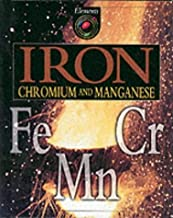 Iron, Chromium and Manganese (Elements) by Brian Knapp (1996-11-04)