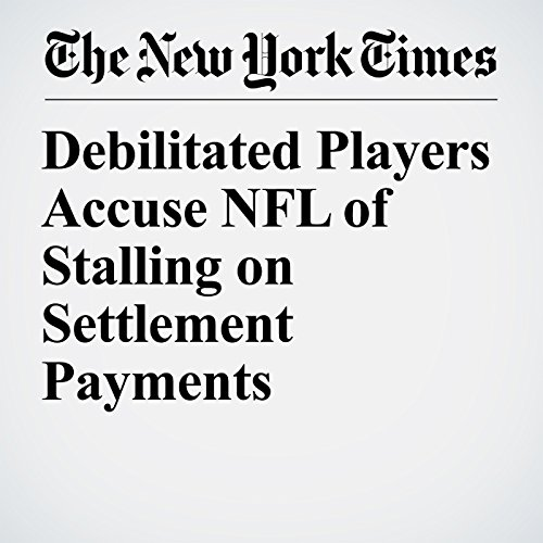 Debilitated Players Accuse NFL of Stalling on Settlement Payments copertina