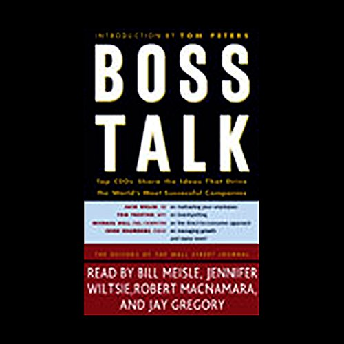 Boss Talk     Top CEOs Share the Ideas that Drive the World's Most Successful Companies              By:                                                                                                                                 The Editors of the Wall Street Journal                               Narrated by:                                                                                                                                 Jay Gregory,                                                                                        Robert MacNamara,                                                                                        Bill Meisle,                   and others                 Length: 3 hrs and 58 mins     20 ratings     Overall 3.1