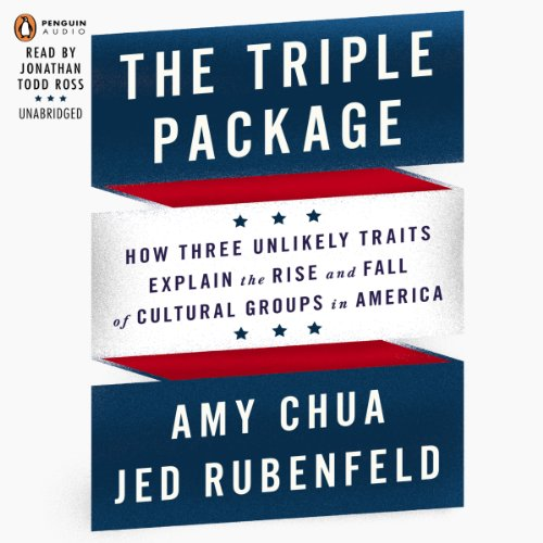 The Triple Package     Why Groups Rise and Fall in America              By:                                                                                                                                 Amy Chua,                                                                                        Jed Rubenfeld                               Narrated by:                                                                                                                                 Jonathan Todd Ross                      Length: 7 hrs and 8 mins     263 ratings     Overall 4.4