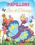Papillons Livre de coloriage pour les Enfants: Livre de Coloriage Facile de Papillons pour Enfants | Pour les tout-petits, les enfants d'âge ... et les filles âgés de 2 à 4 ans | 4 à 8 ans