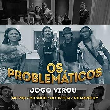 Os Problemáticos: Jogo Virou