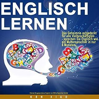 Englisch Lernen: Das Geheimnis aufgedeckt für alle Vielbeschäftigten - sprechen Sie Englisch wie ein Muttersprachler in nur sechs Monaten Titelbild