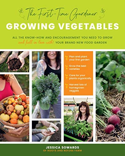 The First time Gardener Growing Vegetables All the know how and encouragement you need to grow product image