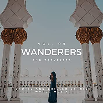 Wanderers And Travelers - Exotic And Chilled Ethnic World Music, Vol. 09