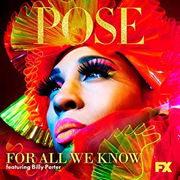 "For All We Know (From ""Pose"")"