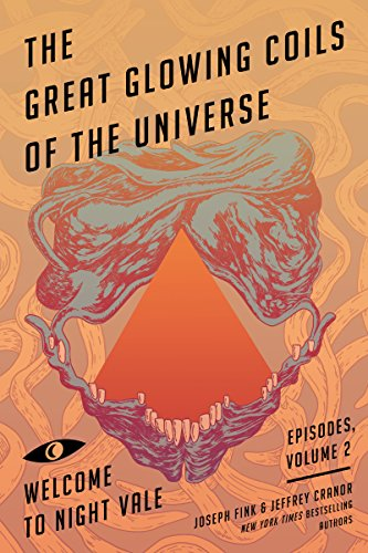 The Great Glowing Coils of the Universe: Welcome to Night Vale Episodes, Volume 2 (English Edition)
