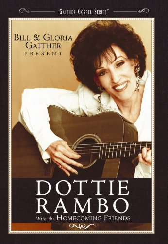 Bill & Gloria Gaither Present...Dottie Rambo with the Homecoming Friends