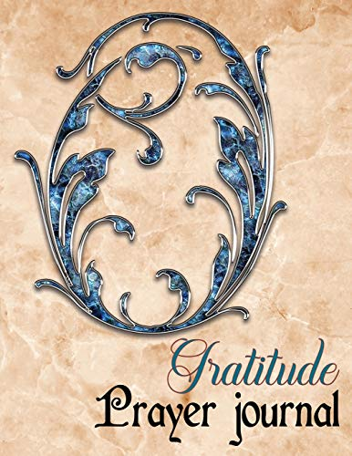 Gratitude Prayer Journal: Daily Gratitude Journal Can Help you transform to happiness life in just 5 minutes a day | Letter O Design (Letter Gratitude Journal, Band 15)