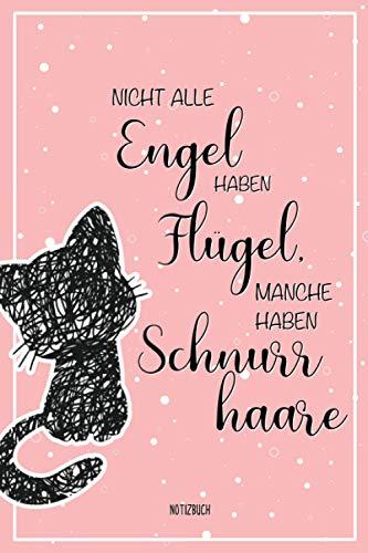 Notizbuch - Nicht alle Engel haben Flügel manche haben Schnurrhaare: A5 Notizbuch mit 110 Seiten liniert | Notizbuch mit Katzenmotiv pink | Für ... Samtpfoten Begeisterte oder zum Verschenken