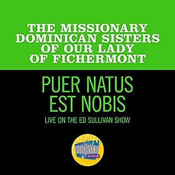 Puer Natus Est Nobis (Live On The Ed Sullivan Show, January 5, 1964)