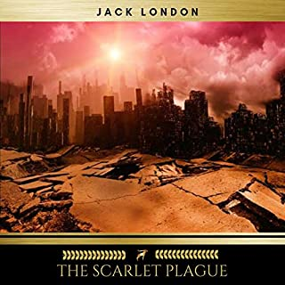 The Scarlet Plague                   By:                                                                                                                                 Jack London                               Narrated by:                                                                                                                                 Mike Joyce                      Length: 1 hr and 54 mins     1 rating     Overall 3.0