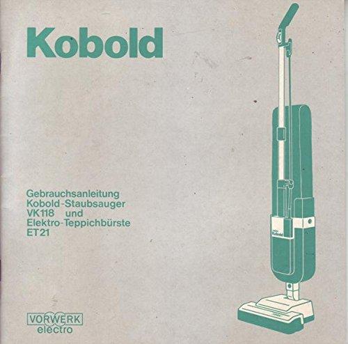Vorwerk Kobold-Staubsauger VK118 und Elektro-Teppichbürste ET21 Gebrauchsanleitung