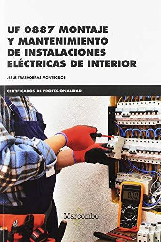 *UF 0887 Montaje y mantenimiento de instalaciones eléctricas de interior: 1 (CERTIFICADOS DE PROFESIONALIDAD)