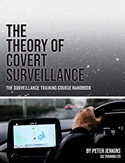 The Theory of Covert Surveillance: The Surveillance Training Course Handbook