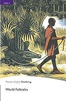 World Folktales (Penguin Longman Penguin Readers)