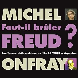 Couverture de Faut-il brûler Freud ? Conférence philosophique du 16/06/2010 à Argentan