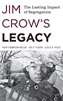 Jim Crow's Legacy: The Lasting Impact of Segregation (Perspectives on a Multiracial America)