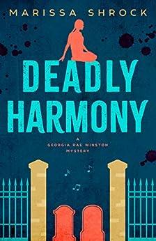 Deadly Harmony (Georgia Rae Winston Mysteries Book 4) by [Marissa Shrock]