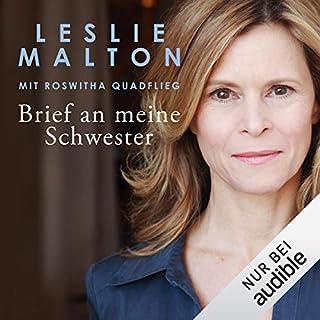 Brief an meine Schwester                   Autor:                                                                                                                                 Leslie Malton,                                                                                        Roswitha Quadflieg                               Sprecher:                                                                                                                                 Leslie Malton                      Spieldauer: 4 Std. und 6 Min.     25 Bewertungen     Gesamt 4,4