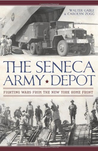 The Seneca Army Depot: Fighting Wars from the New York Home Front (Military)