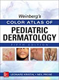 Weinberg's Color Atlas of Pediatric Dermatology, Fifth Edition