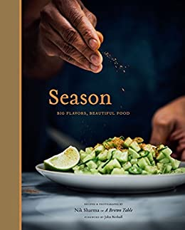 Season: Big Flavors, Beautiful Food by [Nik Sharma, John Birdsall]